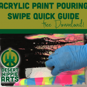 Desert Hippie Arts Acrylic Paint Pouring Swipe Quick Guide