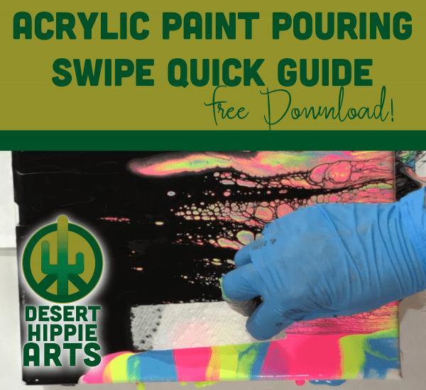 Desert Hippie Arts Acrylic Paint Pouring Swipe Quick Guide