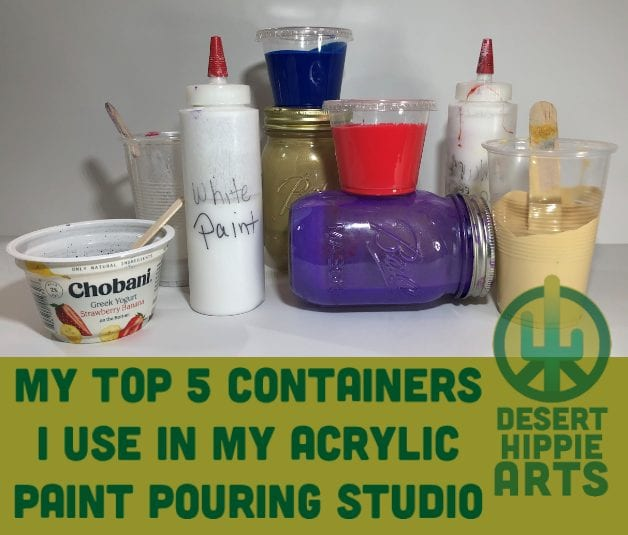 Top 2 Containers I Use In Acrylic Paint Pouring 2 Desert Hippie Arts