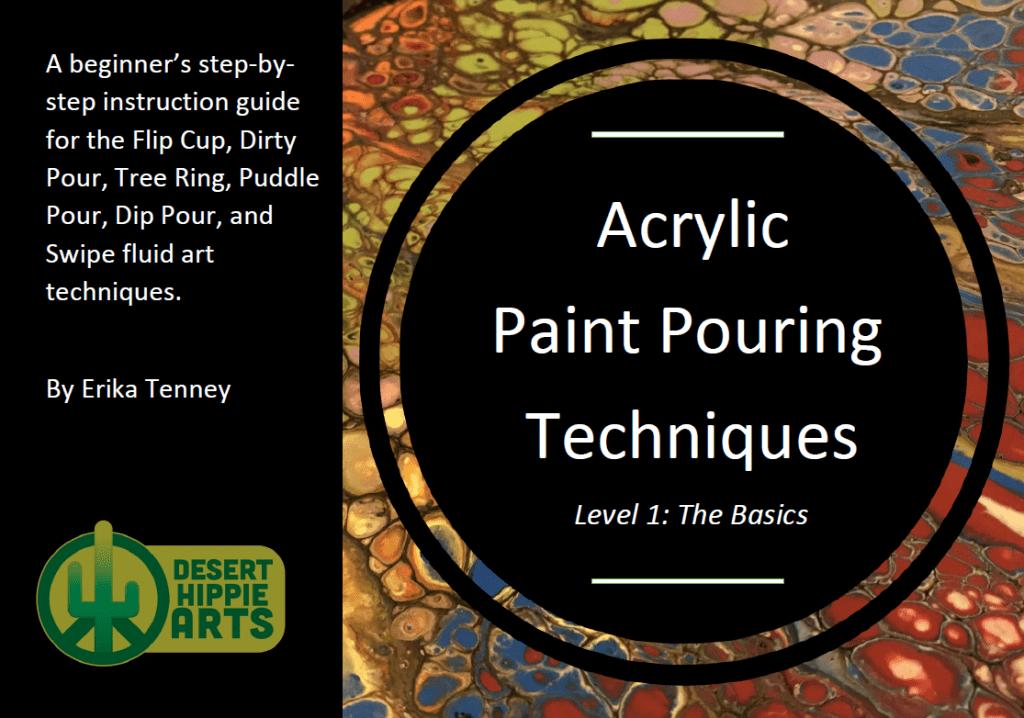 Acrylic Paint Pouring Level 1 Desert Hippie Arts