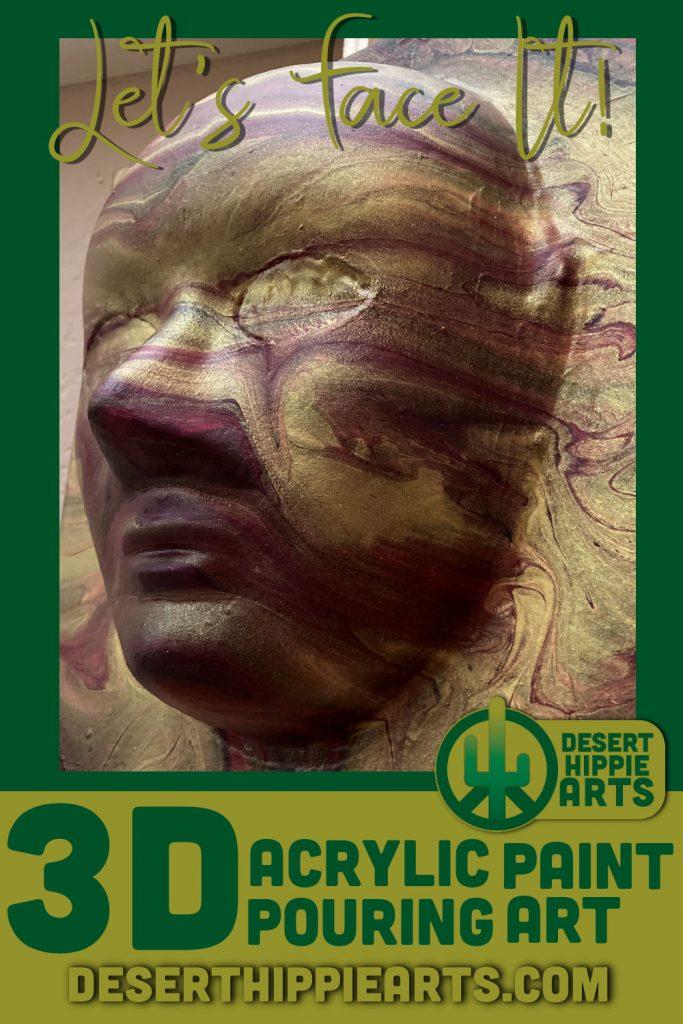 Lets-Face-It-3D-Acrylic-Paint-Pouring-Desert-Hippie-Arts-3