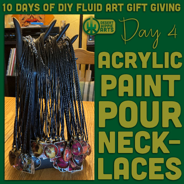 Day 4 Acrylic Paint Pour Necklaces