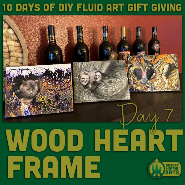 Day 7 Wood Heart Frame