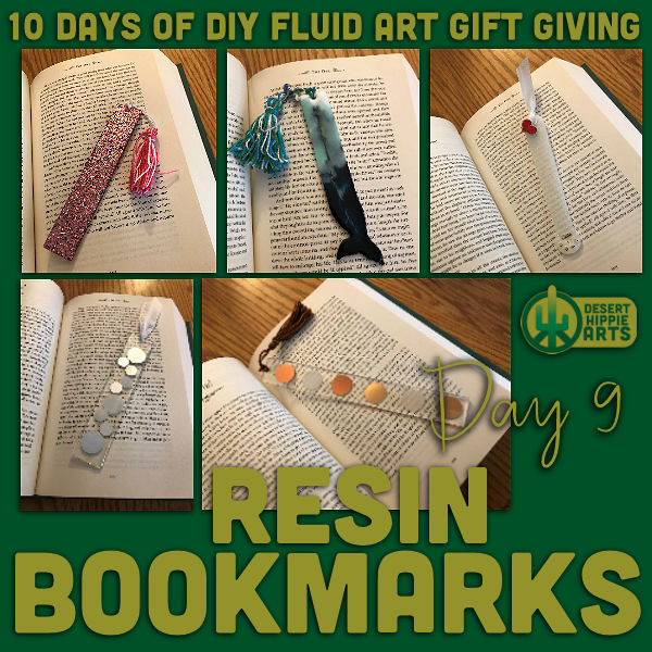 Day 9 Resin Bookmarks