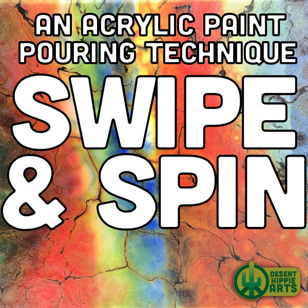 Swipe and Spin acrylic paint pouring technique Desert Hippie Arts